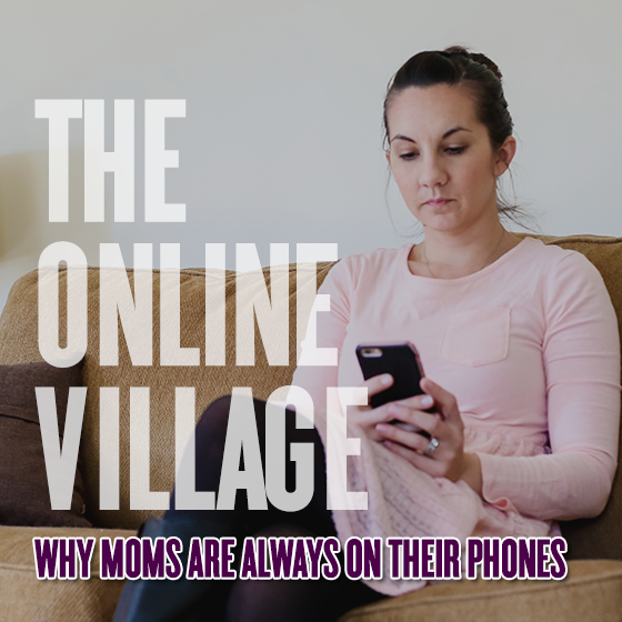 The Online Village: Why Moms Are Always on Their Phones 1 Daily Mom Parents Portal