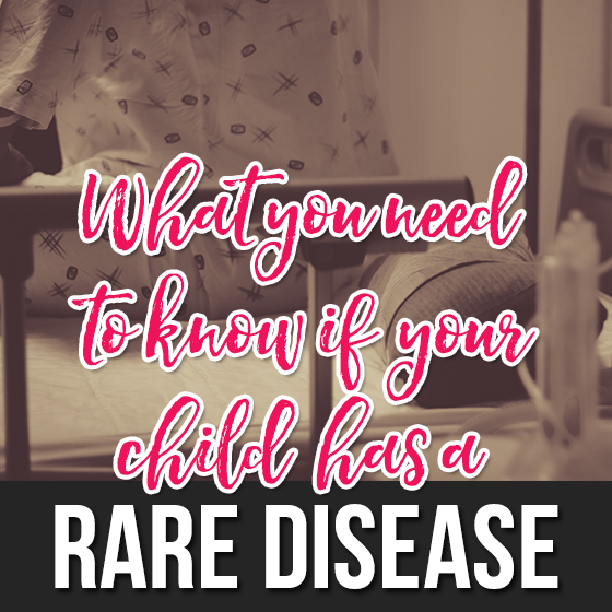 What You Need to Know if Your Child Has a Rare Disease 4 Daily Mom Parents Portal