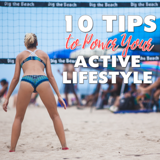 10 Tips to Power Your Active Lifestyle 12 Daily Mom Parents Portal