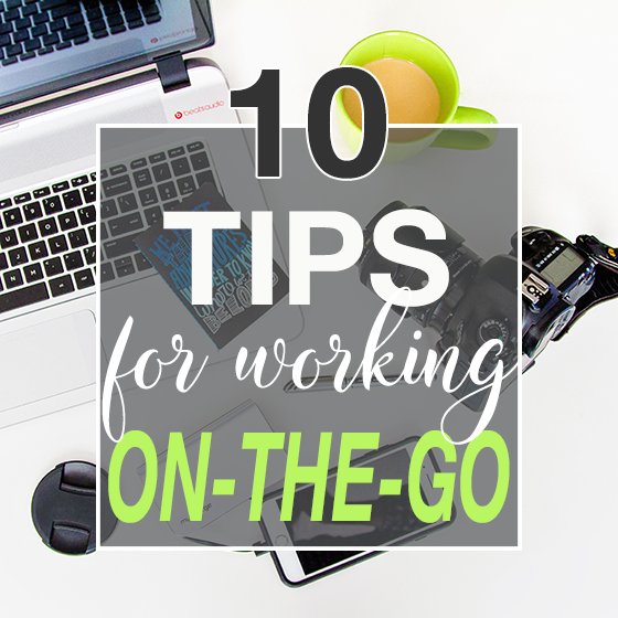 10 Tips for Working On-the-Go 1 Daily Mom Parents Portal