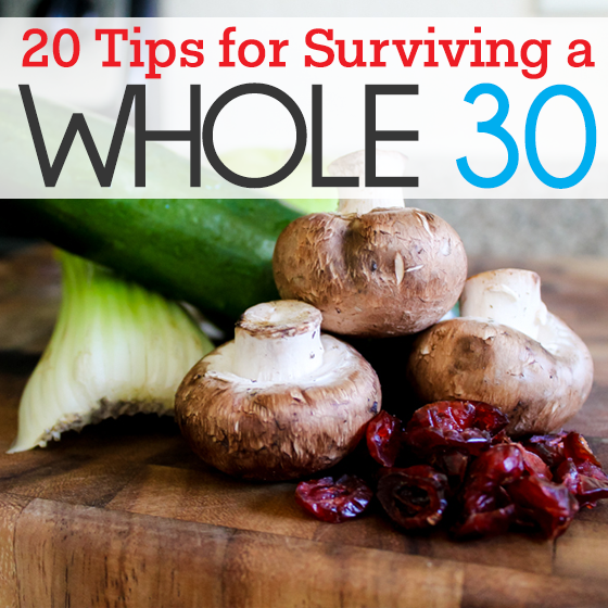 20 Tips for Surviving a Whole 30 1 Daily Mom Parents Portal