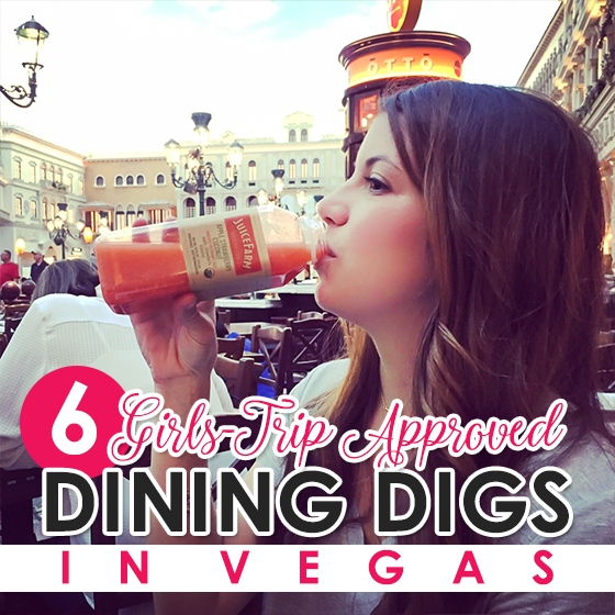 6 Girl Trip Approved Dining Digs in Vegas 1 Daily Mom Parents Portal