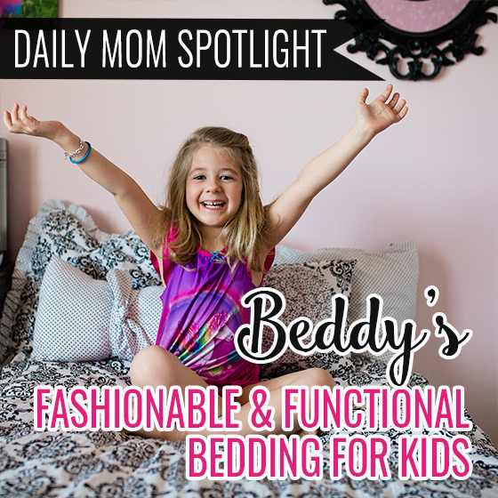 Daily Mom Spotlight: Beddy's: Fashionable & Functional Bedding for Kids 1 Daily Mom Parents Portal
