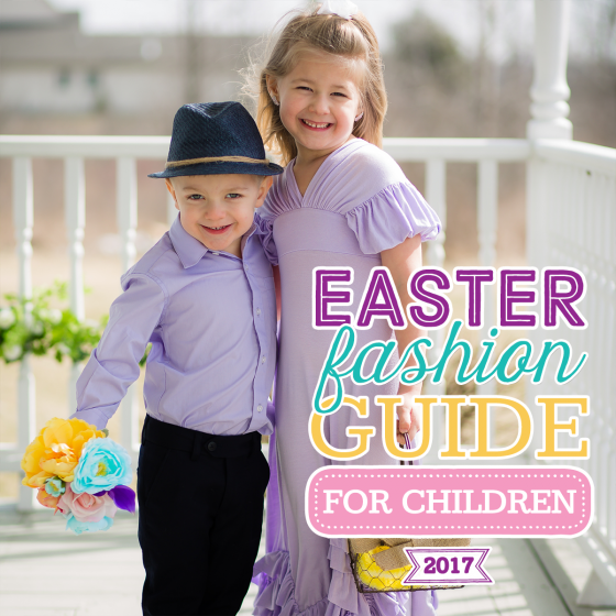 Easter Fashion Guide for Children 2017 1 Daily Mom Parents Portal