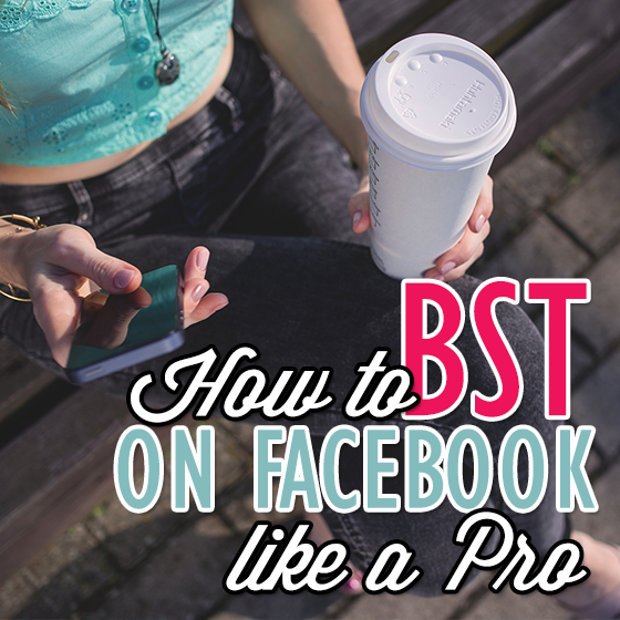 How to: BST on Facebook Like a Pro 1 Daily Mom Parents Portal