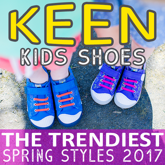 KEEN Kids Shoes: The Trendiest Spring Styles 2017 1 Daily Mom Parents Portal