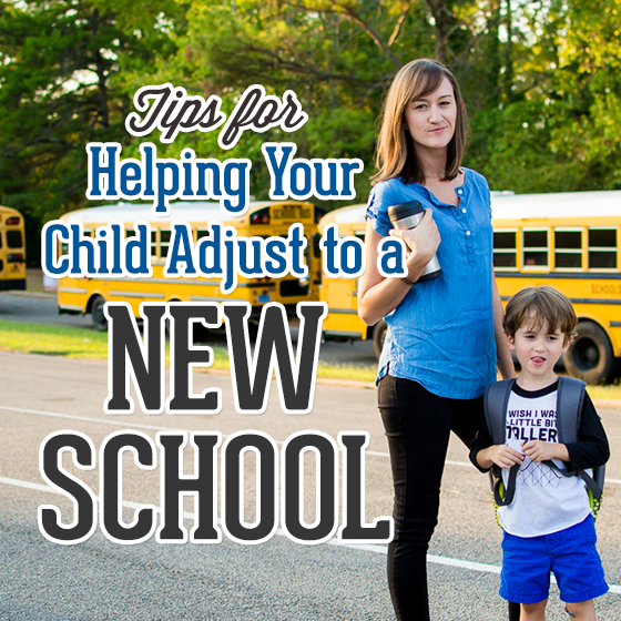 Tips for Helping Your Child Adjust to a New School 1 Daily Mom Parents Portal