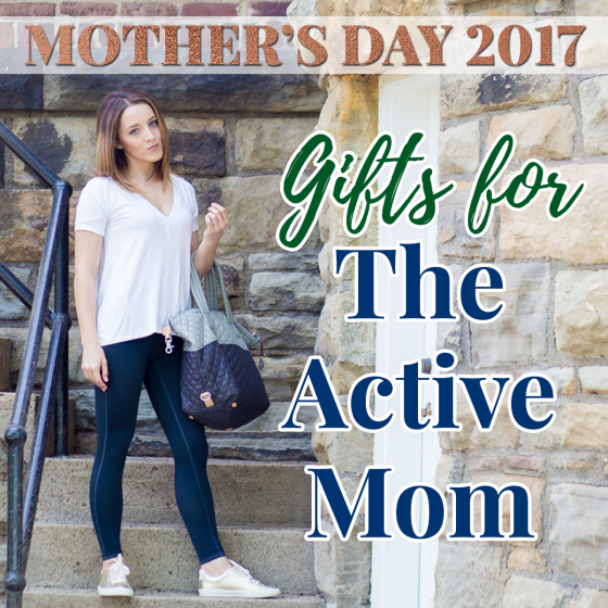 Gifts for the Active Mom- Mothers Day 29 Daily Mom Parents Portal
