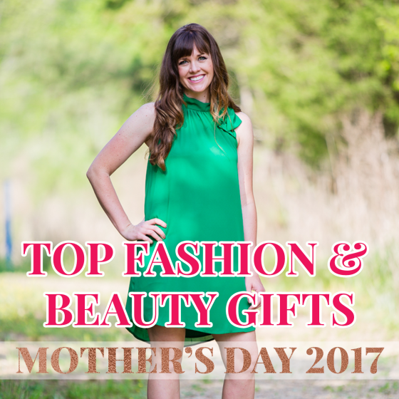 Mother's Day 2017: Top Fashion and Beauty Gifts 1 Daily Mom Parents Portal