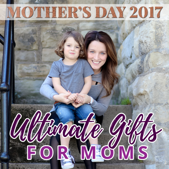 Mother's Day 2017: Ultimate Gifts for Mom 41 Daily Mom Parents Portal