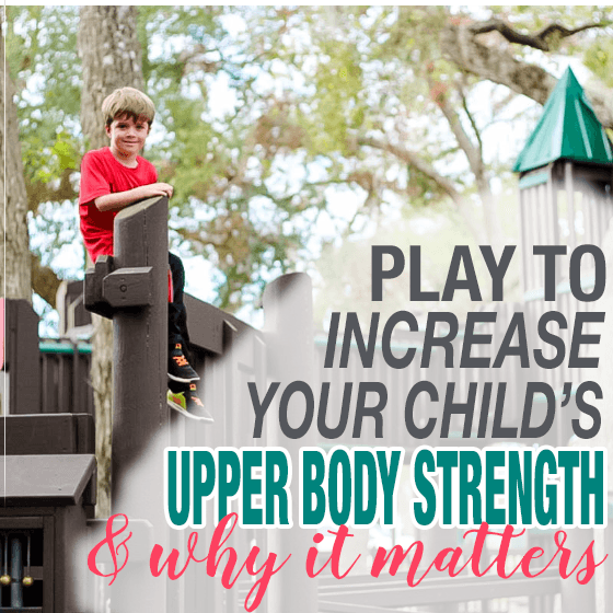 Play to Increase Your Child's Upper Body Strength and Why It Matters 25 Daily Mom Parents Portal