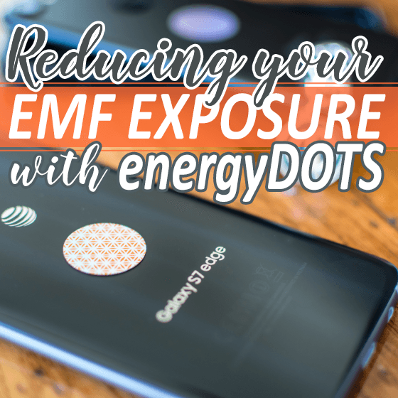 Reducing Your EMF Exposure With Energy Dots 1 Daily Mom Parents Portal