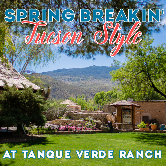 Spring Breakin' Arizona Style at Tanque Verde Ranch 1 Daily Mom Parents Portal