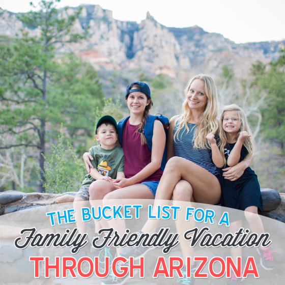 The Bucket List for a Family Friendly Vacation through Arizona 1 Daily Mom Parents Portal