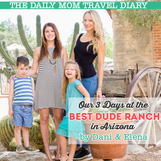 The Daily Mom Travel Diary: Our 3 Days at the Best Dude Ranch in Arizona 1 Daily Mom Parents Portal