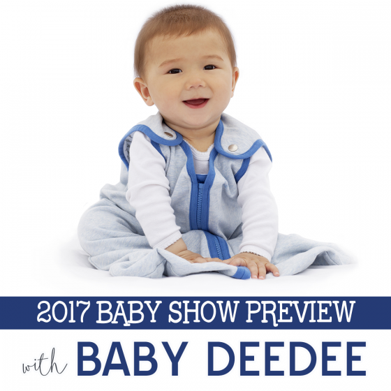 2017 Baby Show Preview with Baby DeeDee 1 Daily Mom Parents Portal