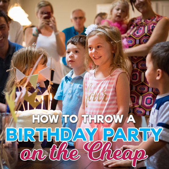 How to Throw a Birthday Party on the Cheap 1 Daily Mom Parents Portal