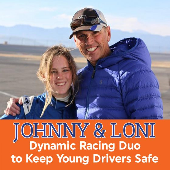 Johnny & Loni, Dynamic Racing Duo To Keep Young Drivers Safe 1 Daily Mom Parents Portal