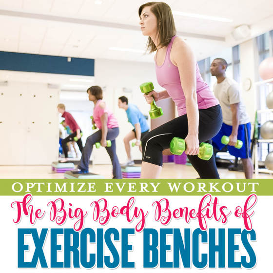 OPTIMIZE EVERY WORKOUT: THE BIG BODY BENEFITS OF EXERCISE BENCHES 4 Daily Mom Parents Portal