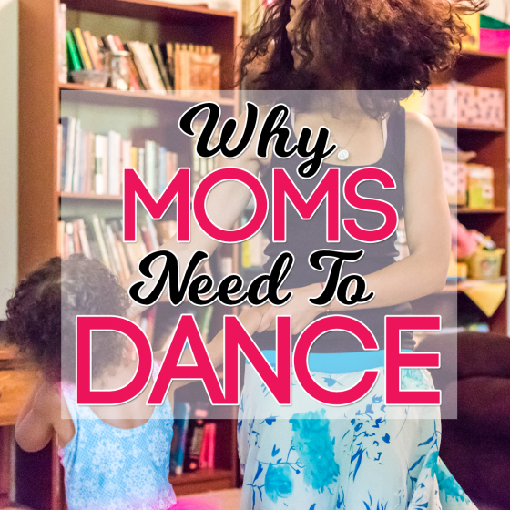 Why Moms Need To Dance 4 Daily Mom Parents Portal