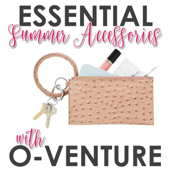 Essential Summer Accessories with O-Venture 7 Daily Mom Parents Portal