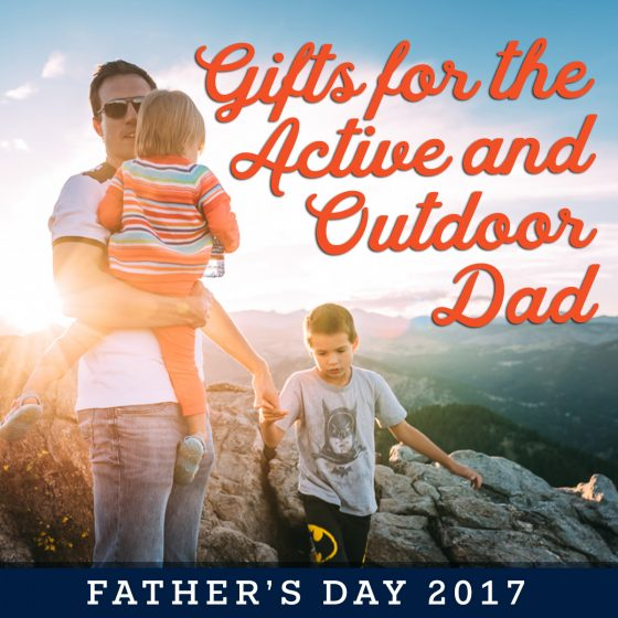 FATHER'S DAY GIFTS FOR THE ACTIVE AND OUTDOOR DAD 1 Daily Mom Parents Portal