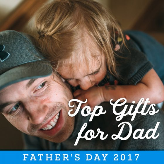 TOP GIFTS FOR DAD: FATHER'S DAY 2017 66 Daily Mom Parents Portal