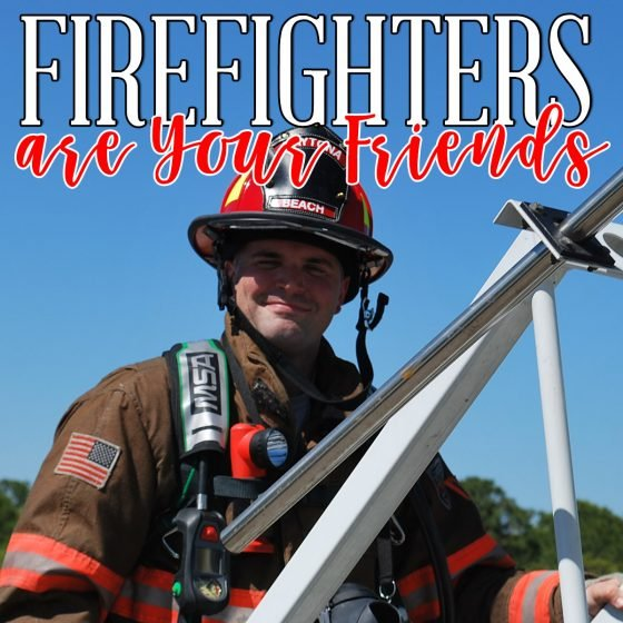 Firefighters Are Your Friends 1 Daily Mom Parents Portal