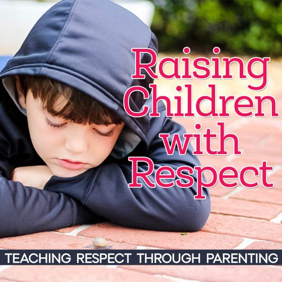 Raising Children With Respect 1 Daily Mom Parents Portal