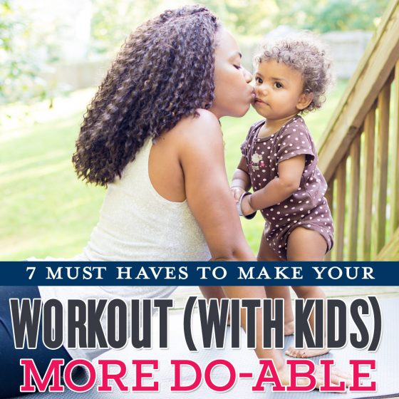 7 Must-Haves to Make your Workout (with Kids) More Do-Able 1 Daily Mom Parents Portal