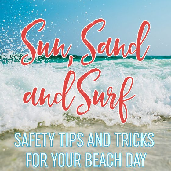 Sun, Sand, and Surf: Safety Tips and Tricks For Your Beach Day 1 Daily Mom Parents Portal