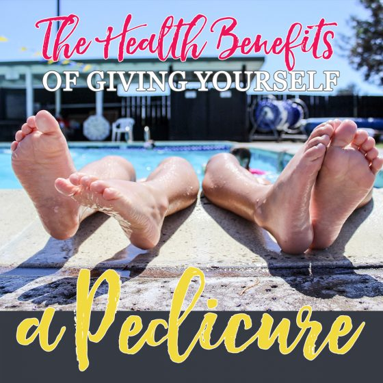 Health Benefits of Getting a Pedicure 4 Daily Mom Parents Portal