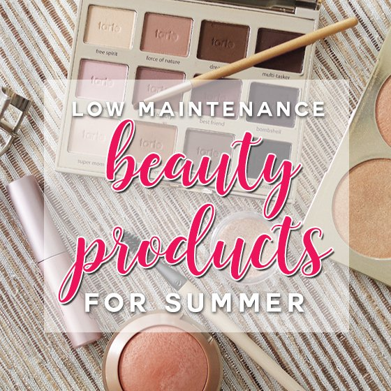 Low Maintanence Beauty Products for Summer 37 Daily Mom Parents Portal
