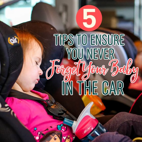 5 Tips to Ensure You Never Forget Your Baby in the Car 1 Daily Mom Parents Portal
