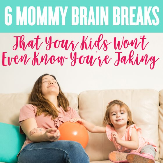 6 Mommy Brain Breaks That Your Kids Won't Even Know You're Taking 1 Daily Mom Parents Portal
