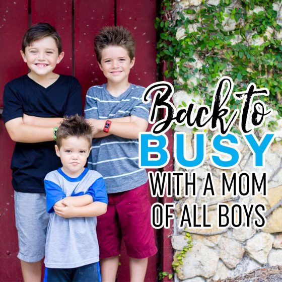 Back to Busy with a Mom of All Boys 29 Daily Mom Parents Portal