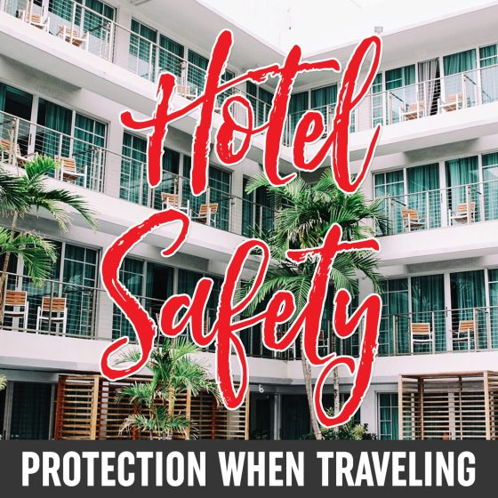 Hotel Safety: Protection When Traveling 1 Daily Mom Parents Portal