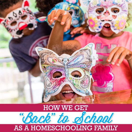 How We Get Back to School As A Homeschooling Family 1 Daily Mom Parents Portal