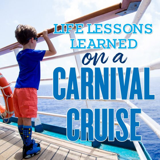 Life Lessons Learned On A Carnival Cruise 29 Daily Mom Parents Portal