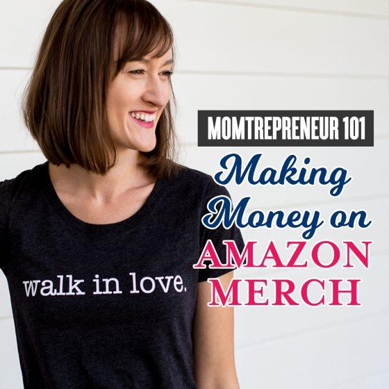 Momtrepreneur 101: Making Money on Amazon Merch 5 Daily Mom Parents Portal