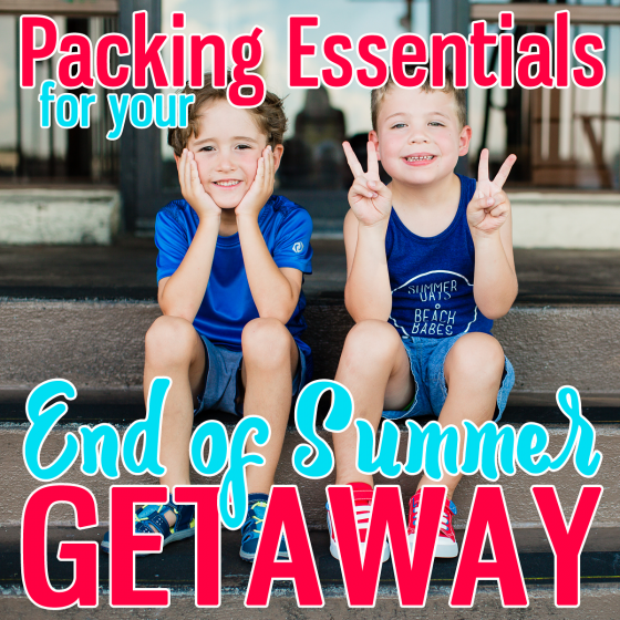 Packing Essentials for Your End of Summer Getaway 46 Daily Mom Parents Portal
