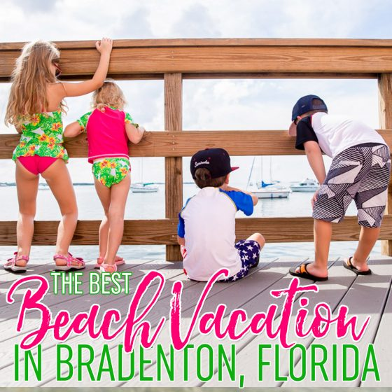 The Best Beach Vacation in Bradenton, Florida 1 Daily Mom Parents Portal