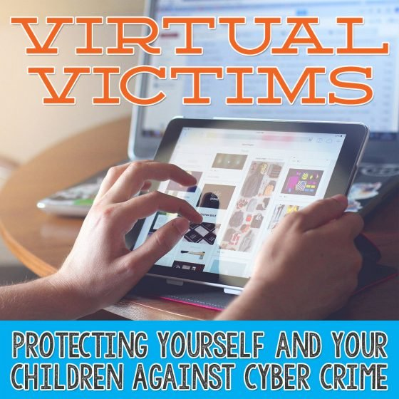 Virtual Victims Protecting Yourself and Your Children Against Cybercrime 1 Daily Mom Parents Portal
