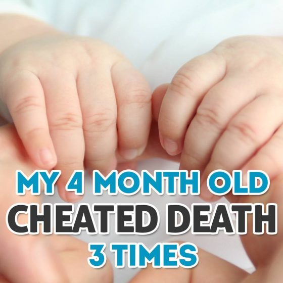 My 4 Month Old Cheated Death Three Times and Here's Why She's Still Alive 4 Daily Mom Parents Portal