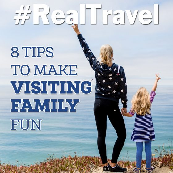 #RealTravel: 8 Tips to  Make Visiting Family Fun 1 Daily Mom Parents Portal