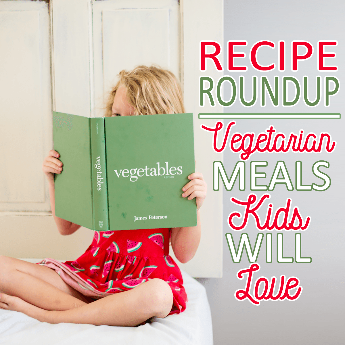 Recipe RoundUp: Vegetarian Meals Kids Will Love 1 Daily Mom Parents Portal