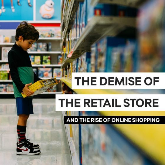 The Demise of the Retail Store and the Rise of Online Shopping 1 Daily Mom Parents Portal