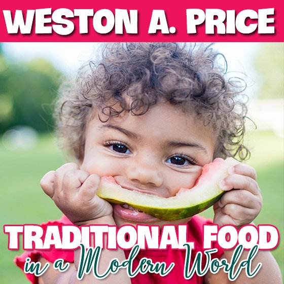 Weston A Price Traditional Food In A Modern World 7 Daily Mom Parents Portal