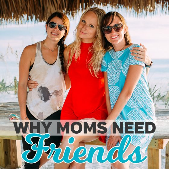 Why Moms Need Friends 1 Daily Mom Parents Portal