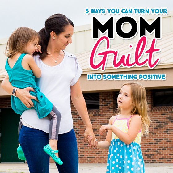 5 Ways to Turn Your Mom Guilt into Something Positive 1 Daily Mom Parents Portal